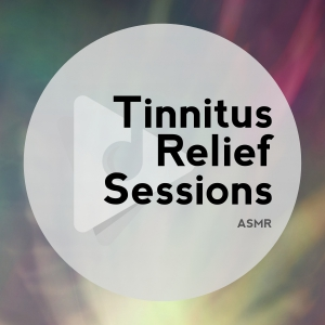 Tinnitus Relief Sessions ASMR