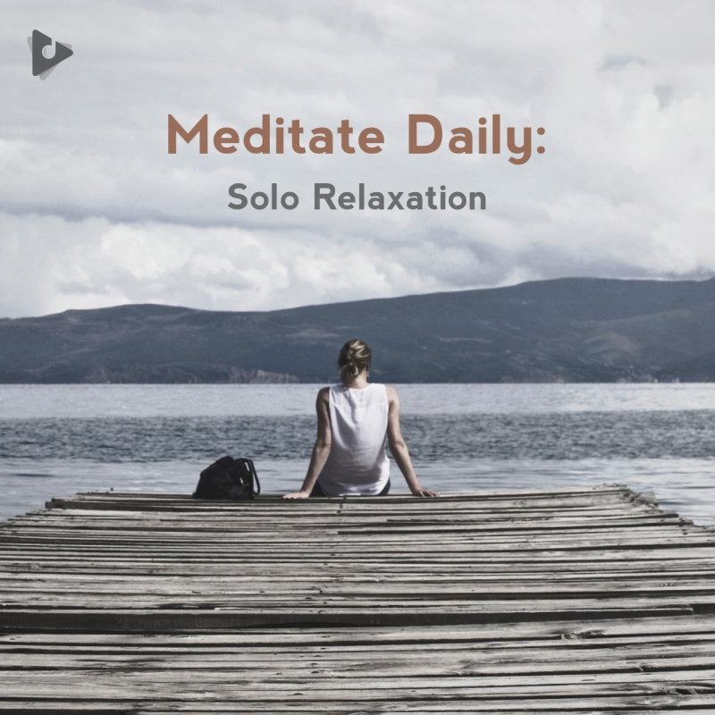 Meditate Daily: Solo Relaxation