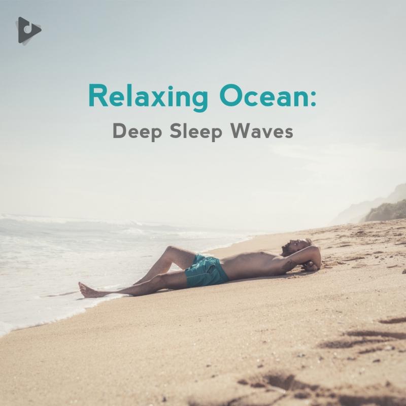 Relaxing Ocean: Deep Sleep Waves