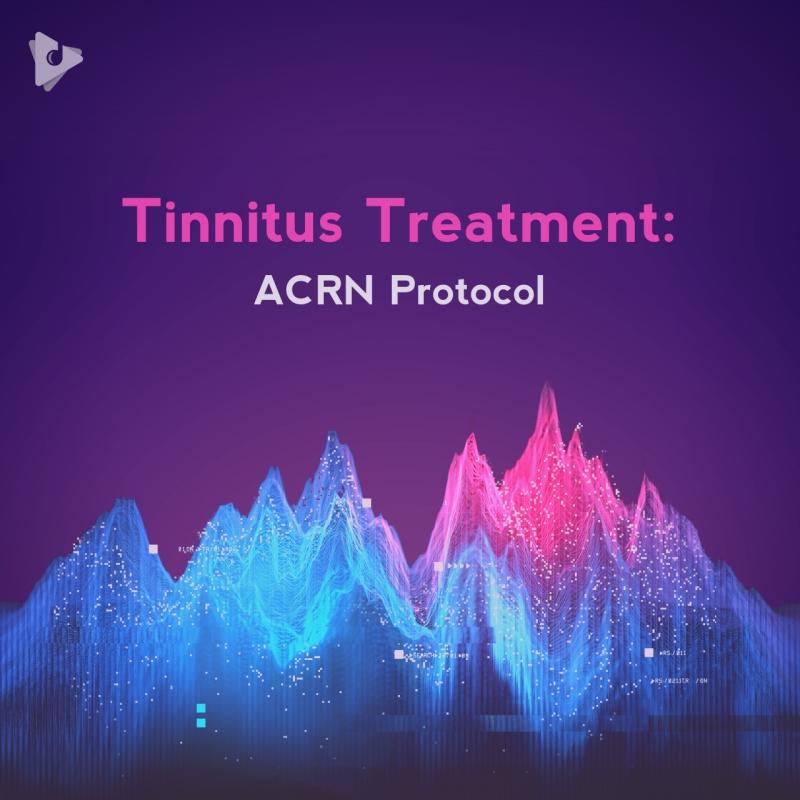 Tinnitus Treatment: ACRN Protocol