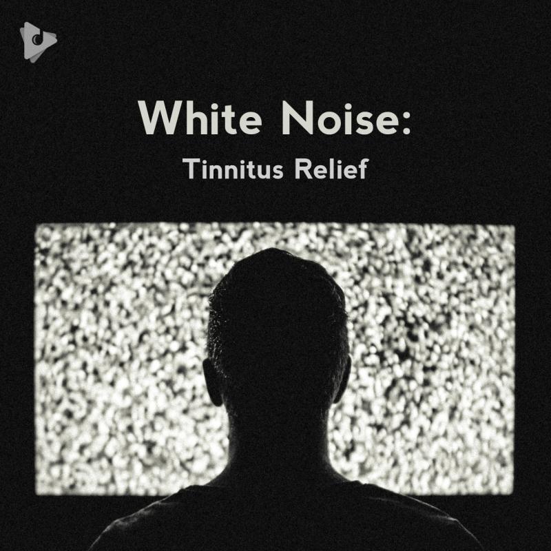 White Noise: Tinnitus Relief