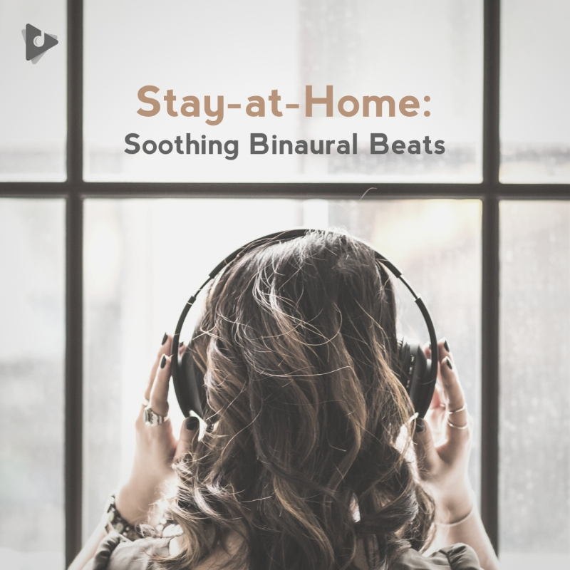 Stay-at-Home: Soothing Binaural Beats