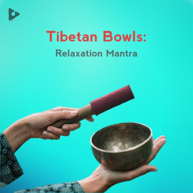 Tibetan Bowls: Relaxation Mantra