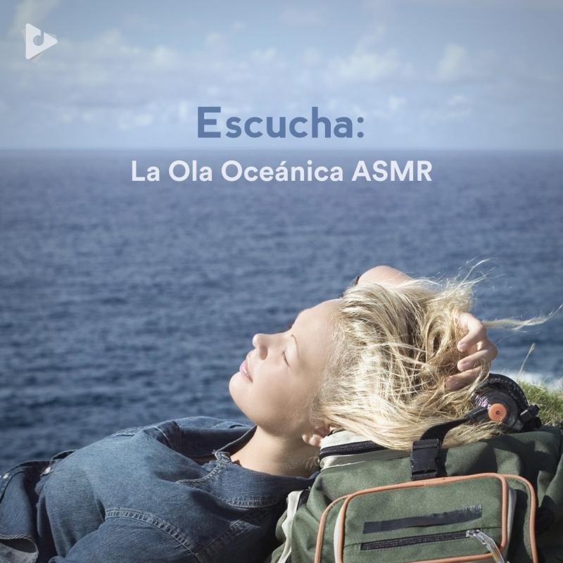 Escucha: La Ola Oceánica ASMR
