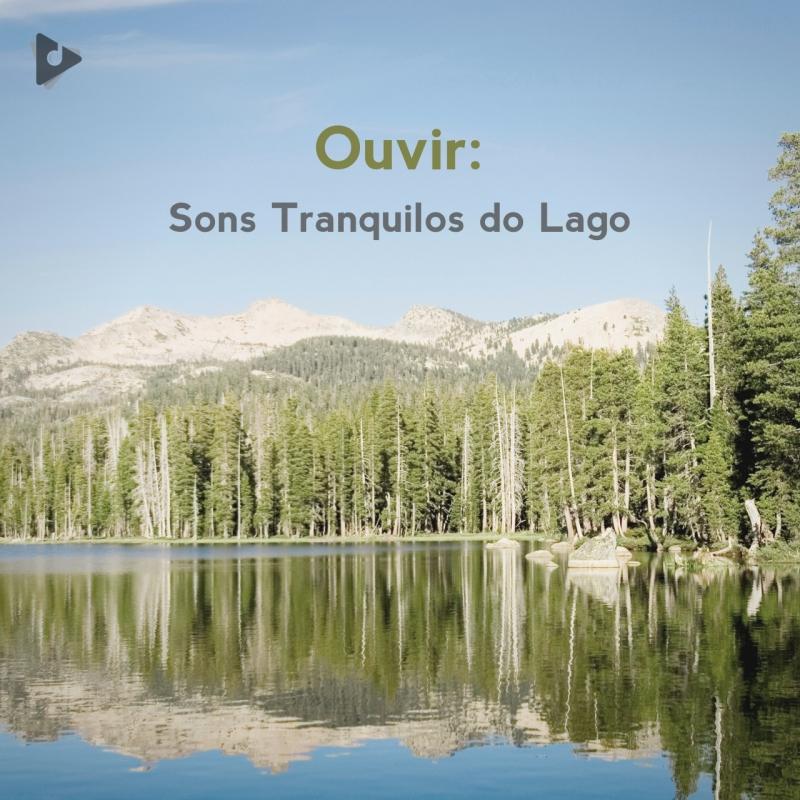 Ouvir: Sons Tranquilos do Lago