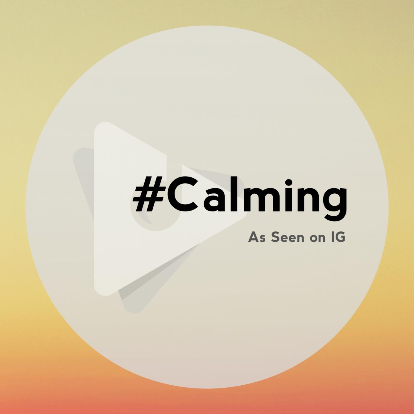 #Calming