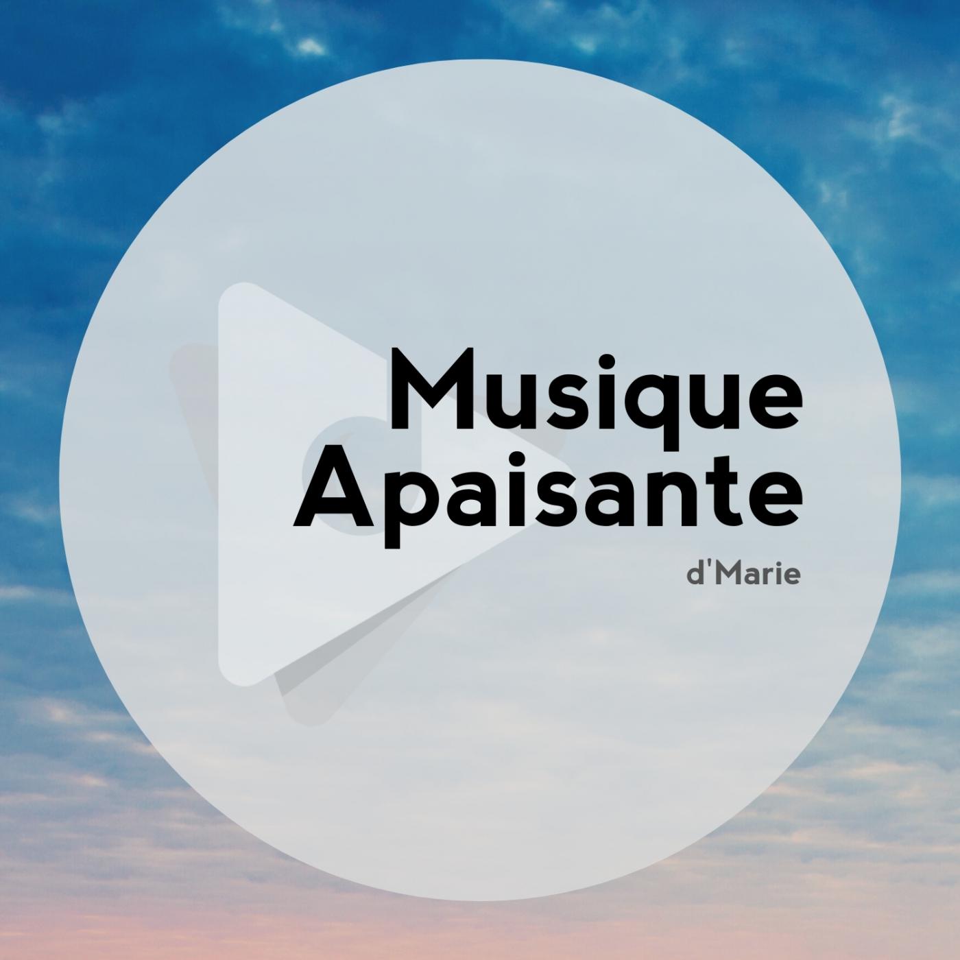 Musique Apaisante: d'Marie