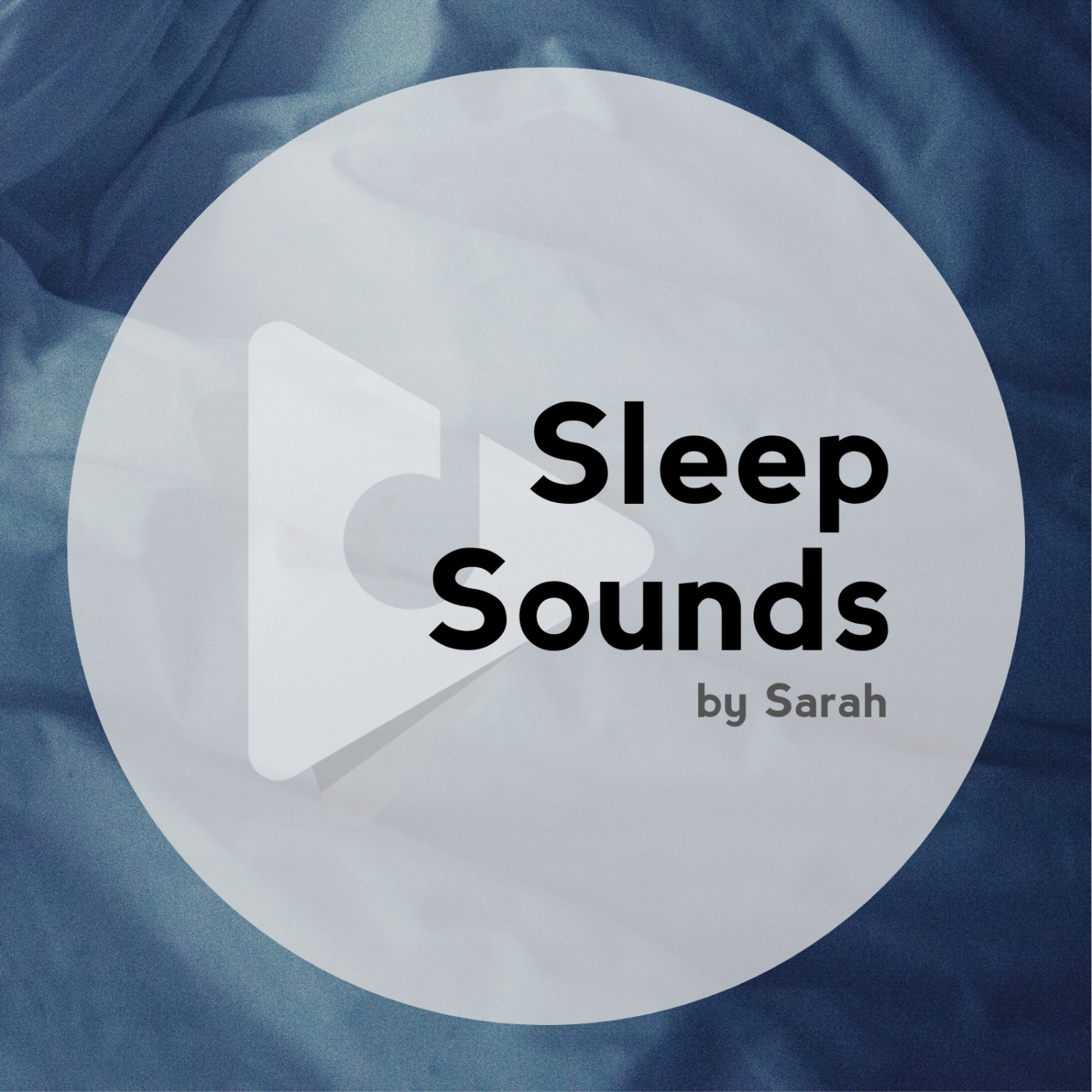 Sleep Sounds: by Sarah