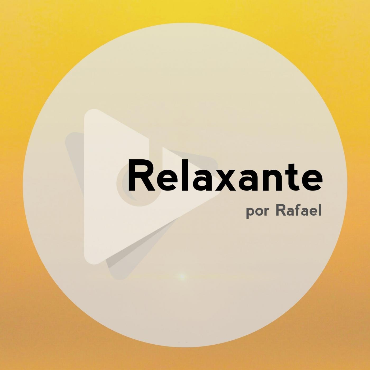 Relaxante: Por Rafael