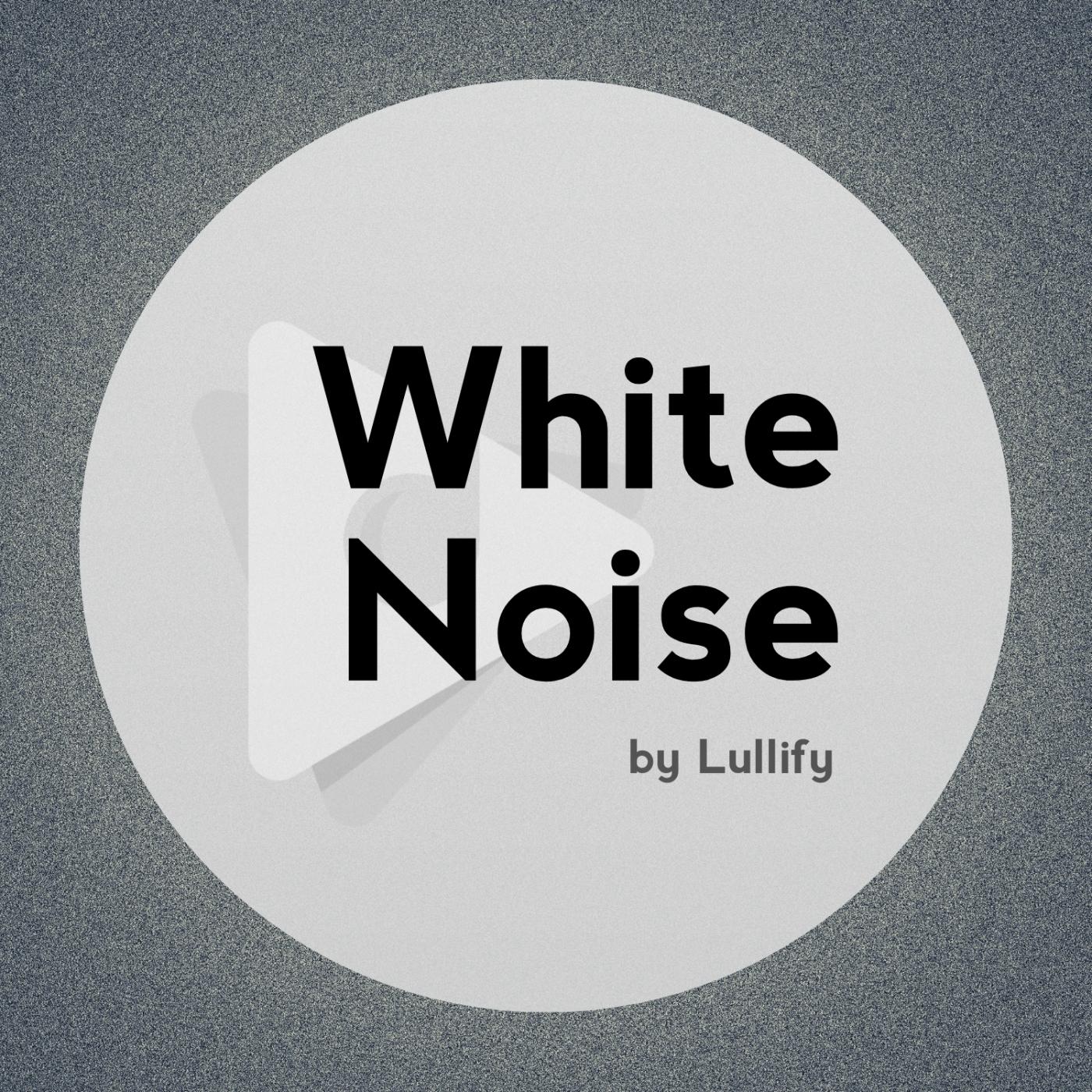 White Noise by Lullify