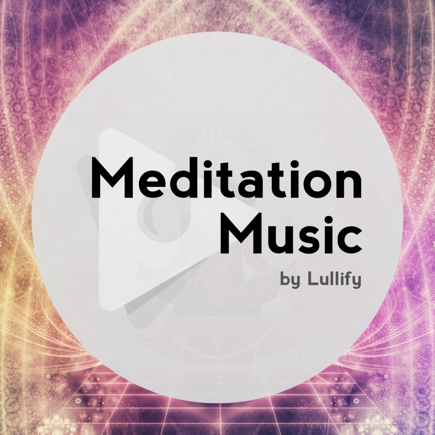 Meditation Music by Lullify