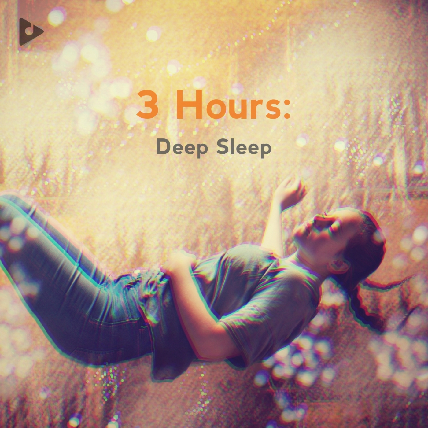 3 Hours: Deep Sleep