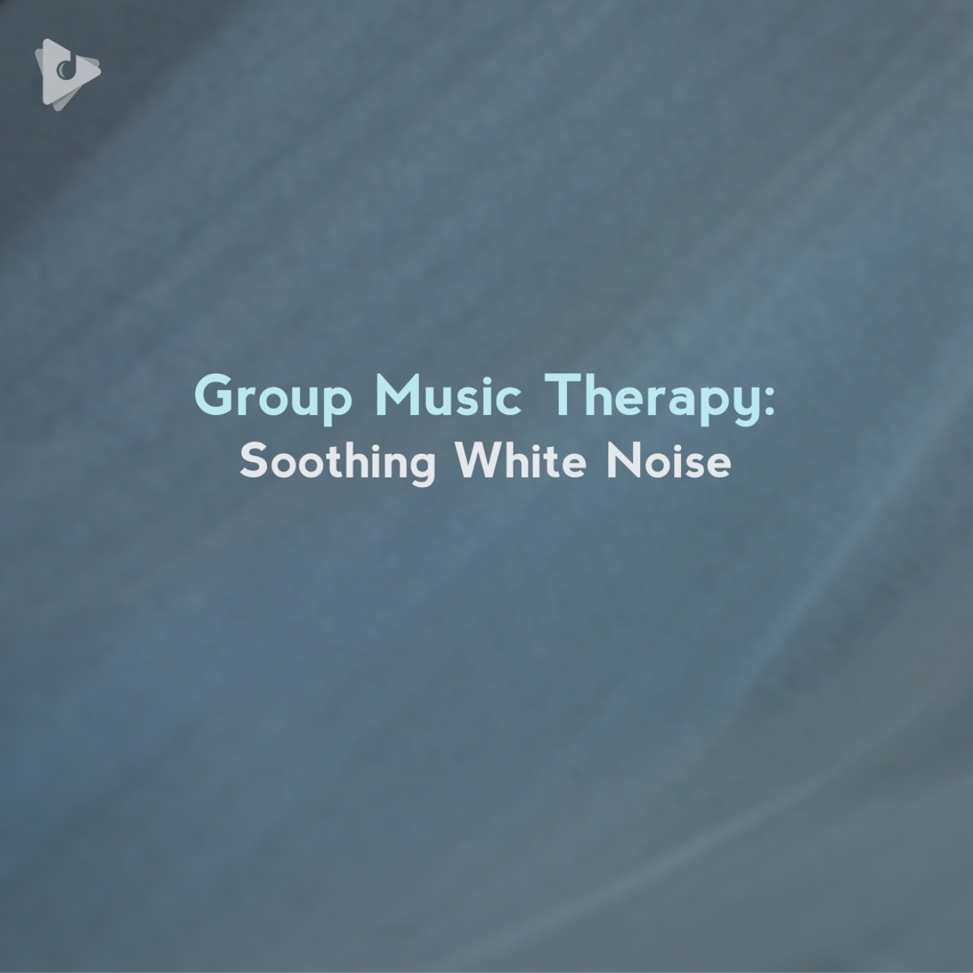 Group Music Therapy: Soothing White Noise