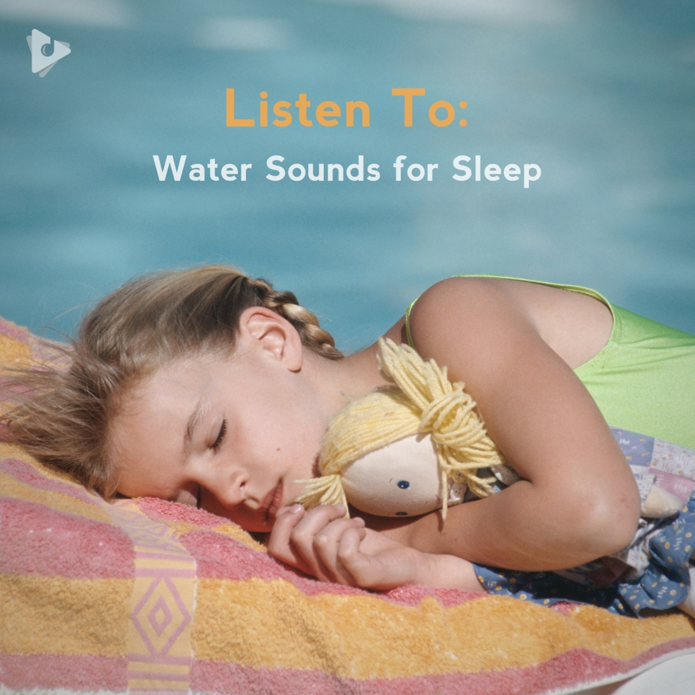 Listen To: Water Sounds for Sleep
