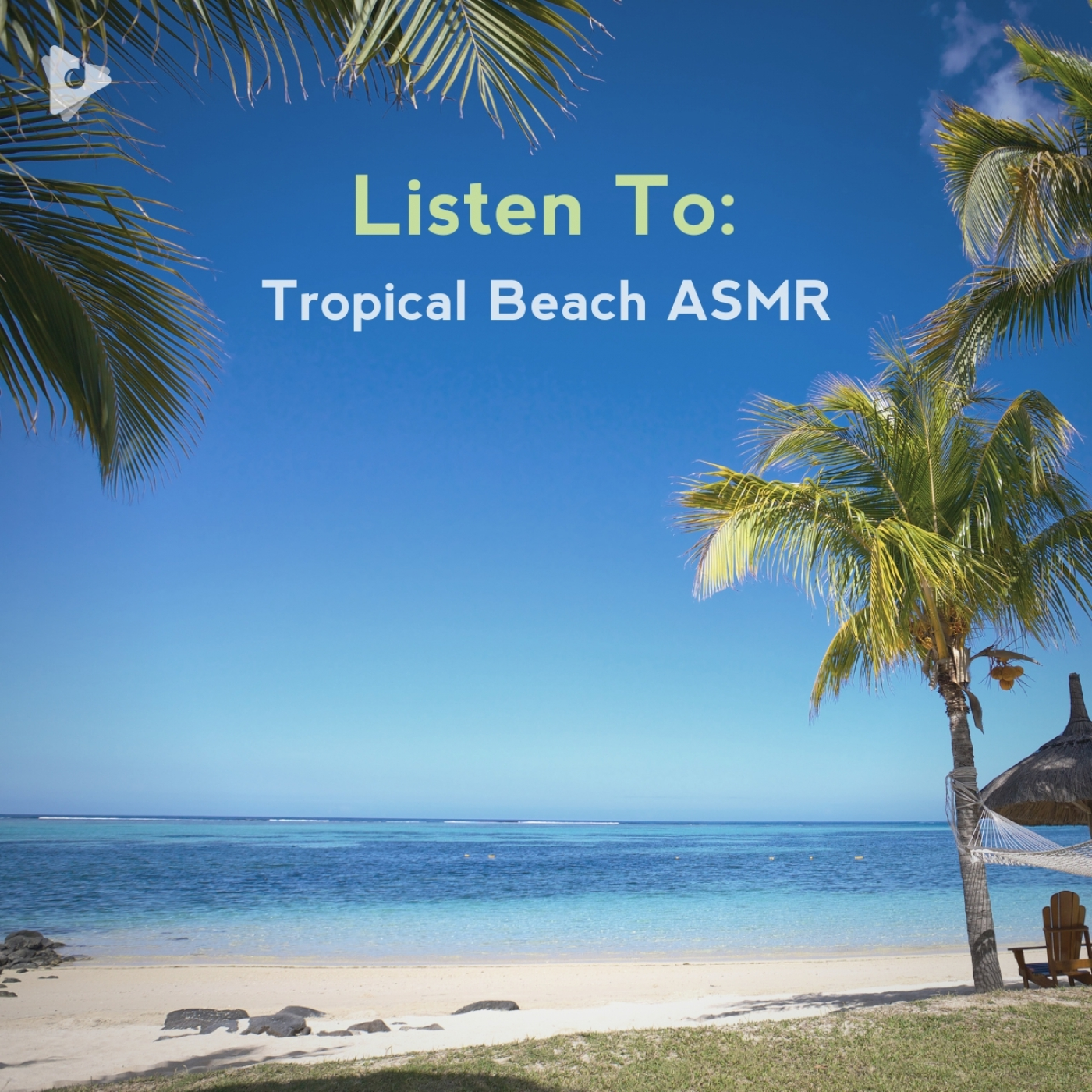 Listen To: Tropical Beach ASMR