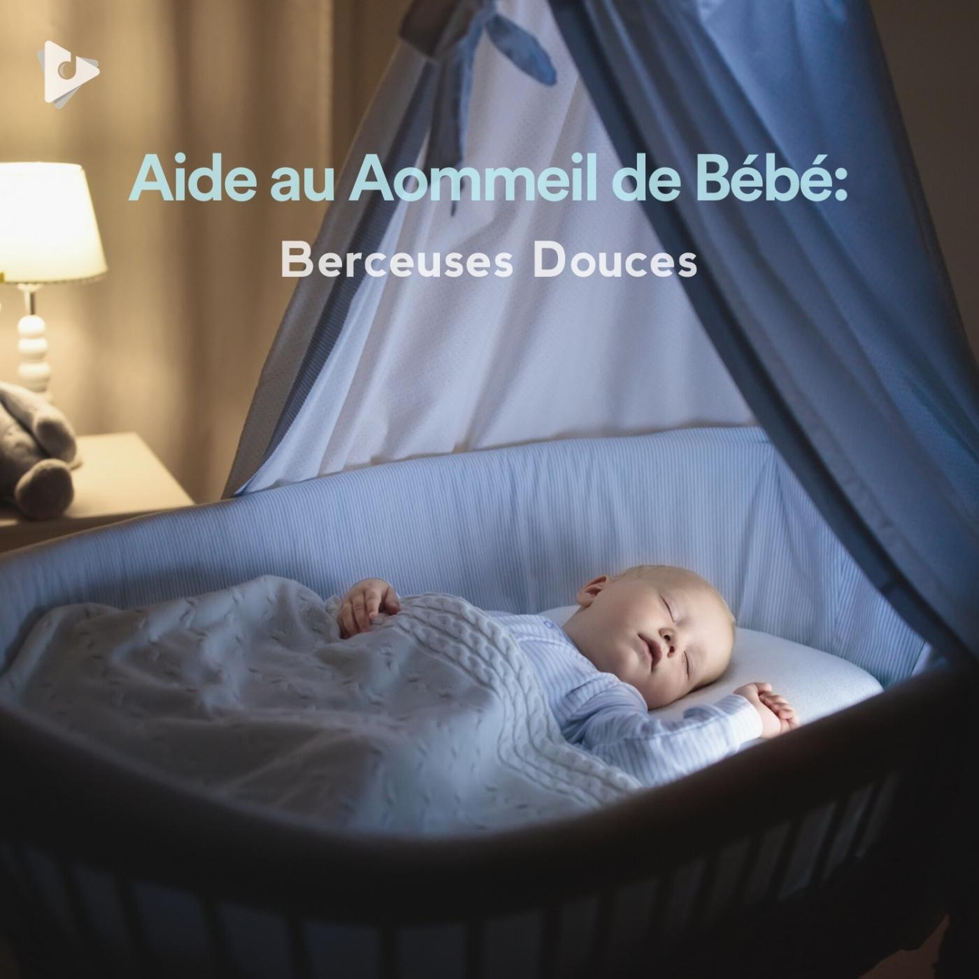 Aide au Aommeil de Bébé: Berceuses Douces