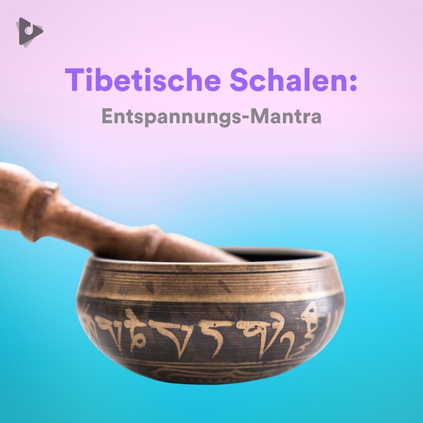 Tibetische Schalen: Entspannungs-Mantra