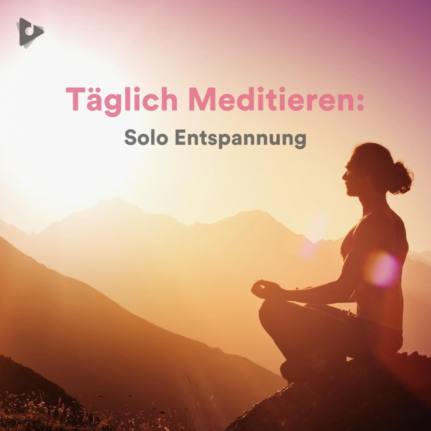 Täglich Meditieren: Solo Entspannung