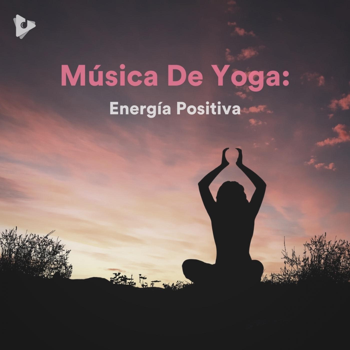 Música De Yoga: Energía Positiva