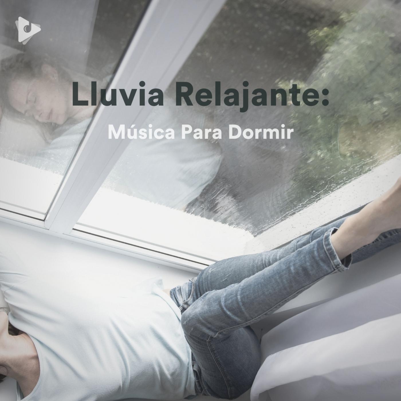 Lluvia Relajante: Música Para Dormir