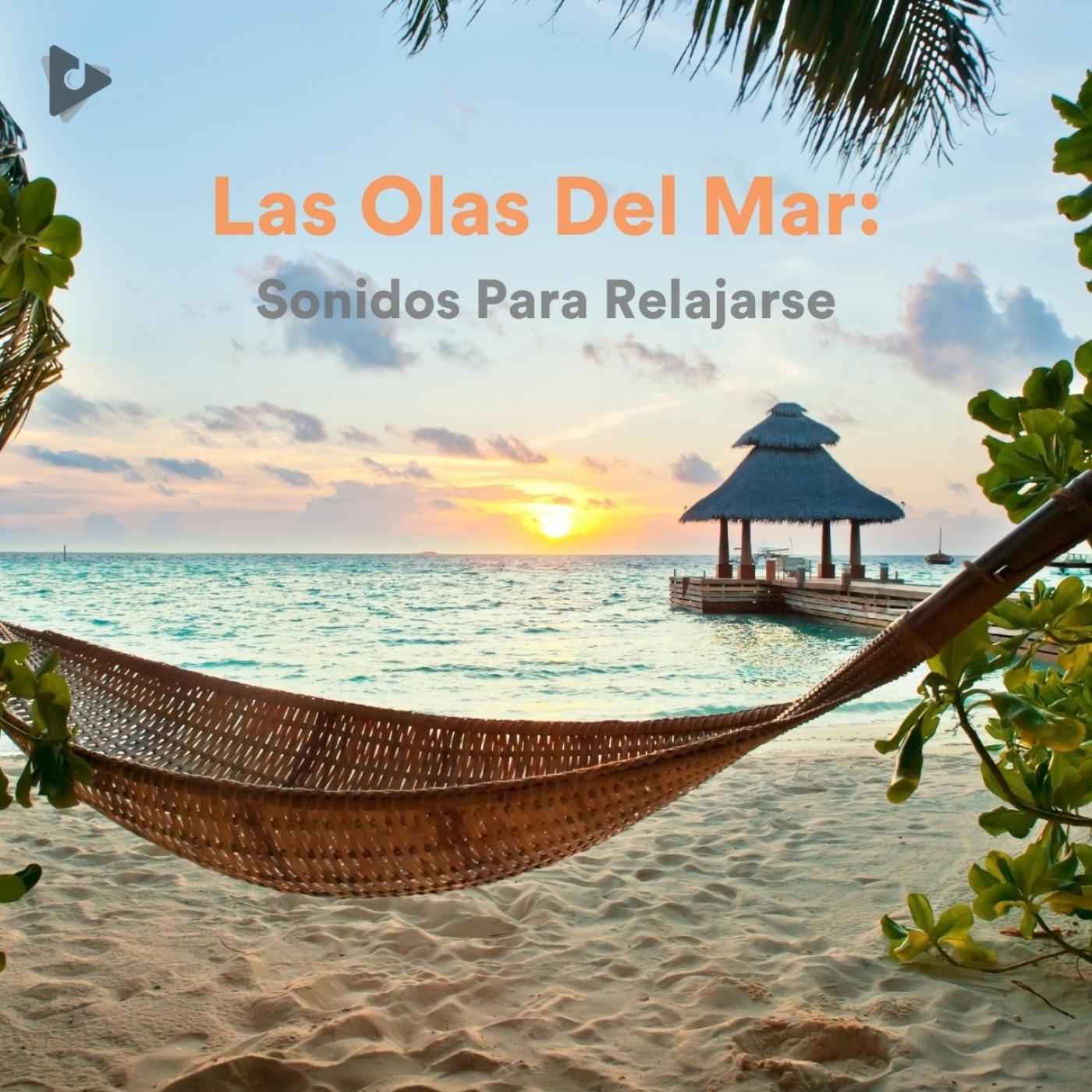Las Olas Del Mar: Sonidos Para Relajarse