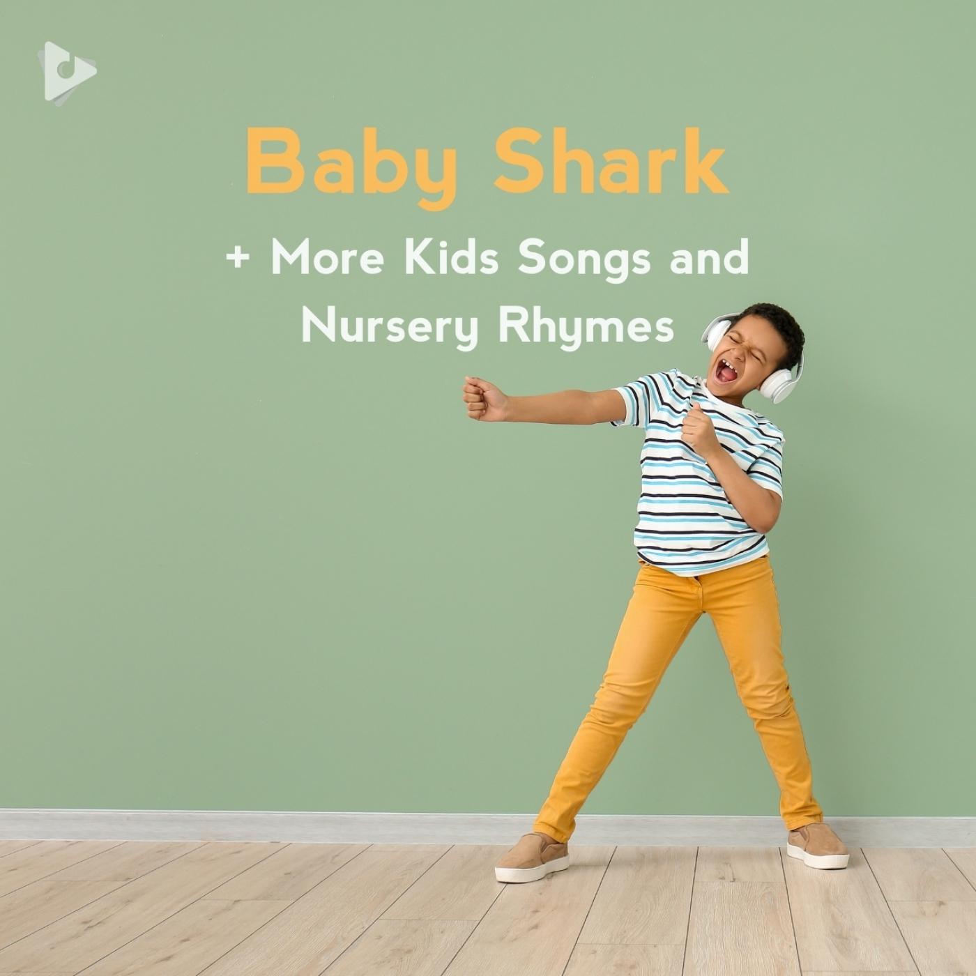 Baby Shark + More Kids Songs and Nursery Rhymes