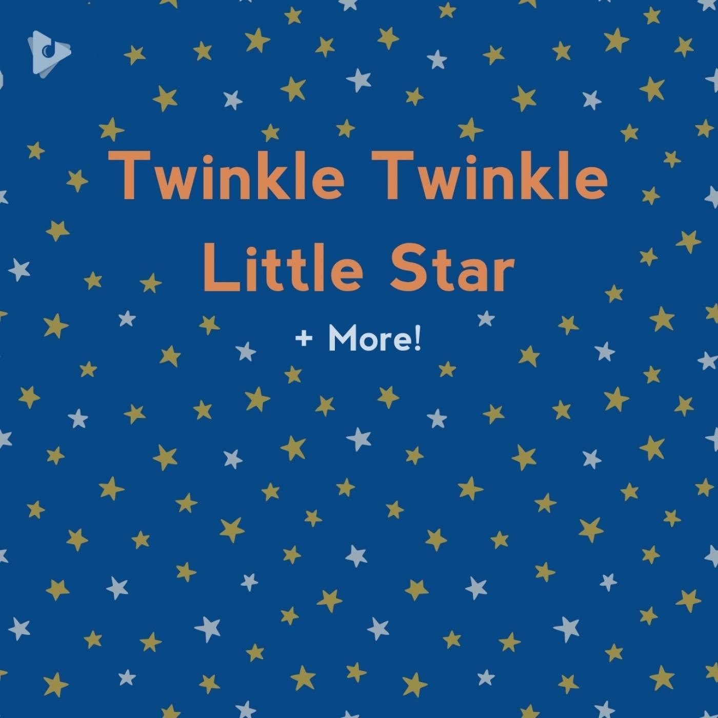 Twinkle Twinkle Little Star + More!