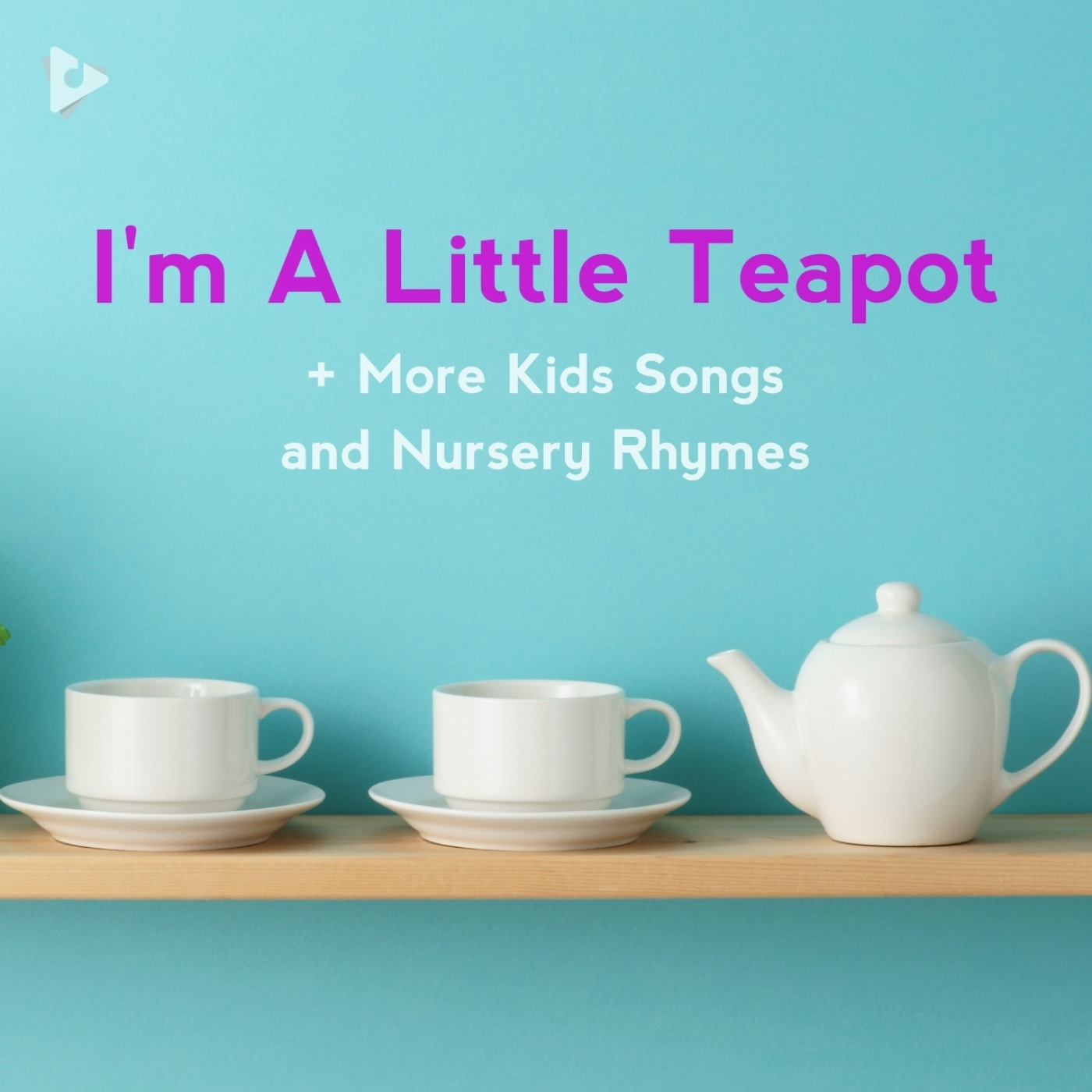 I'm A Little Teapot + More Kids Songs and Nursery Rhymes