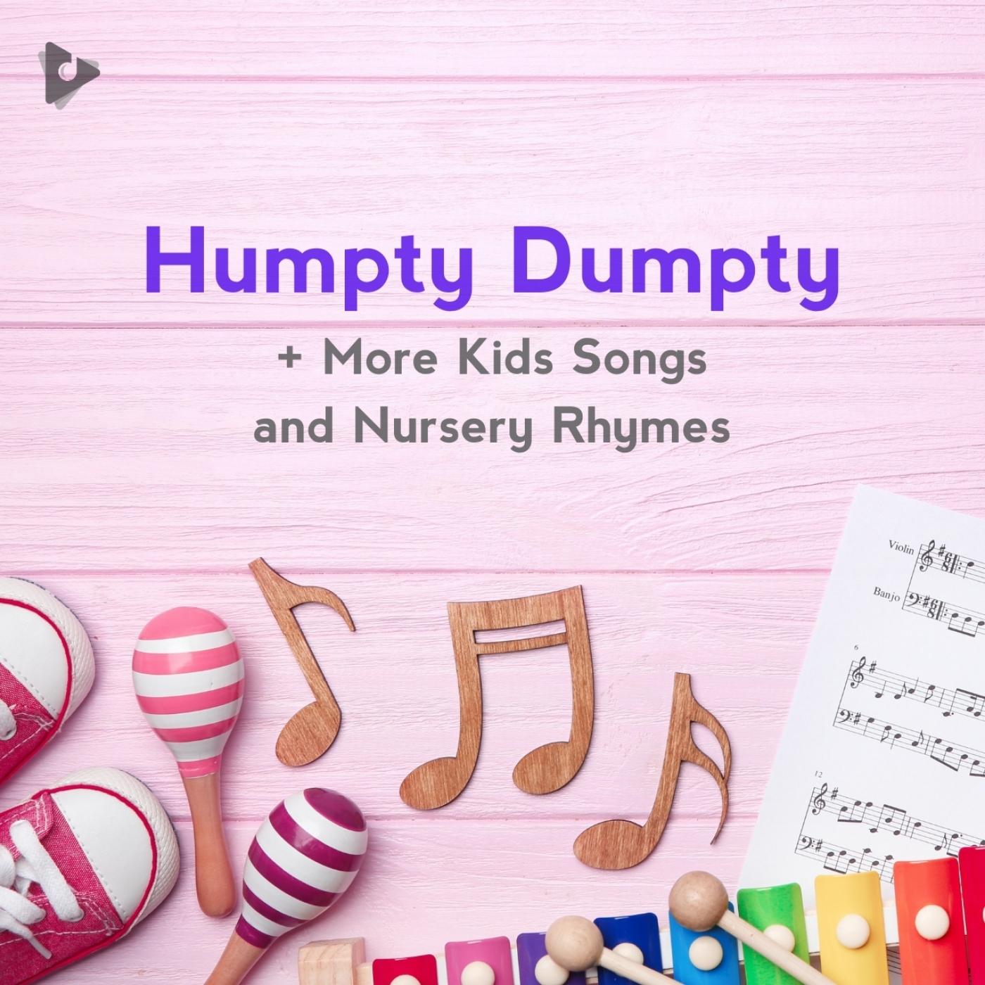 Humpty Dumpty + More Kids Songs and Nursery Rhymes