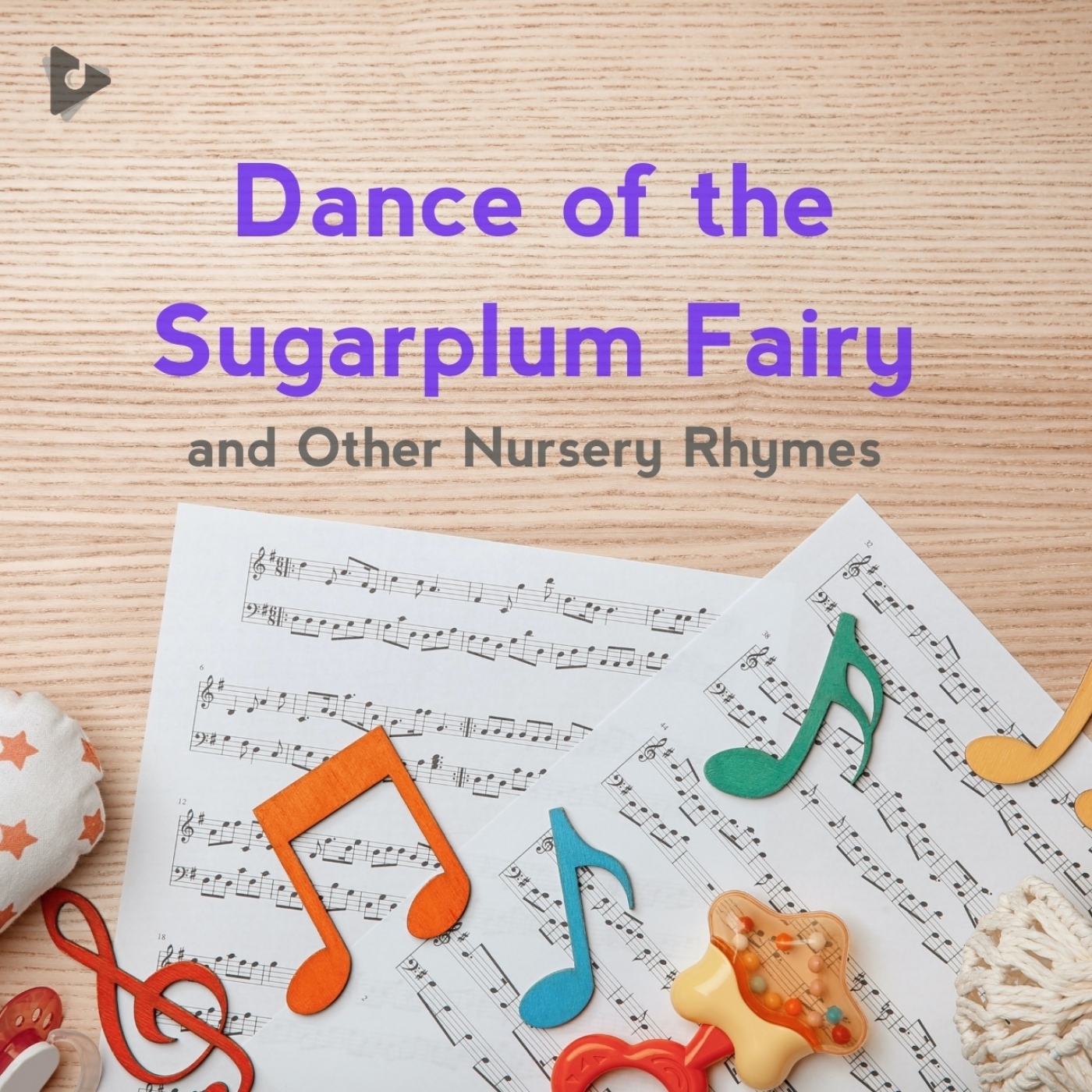 Dance of the Sugarplum Fairy and Other Nursery Rhymes