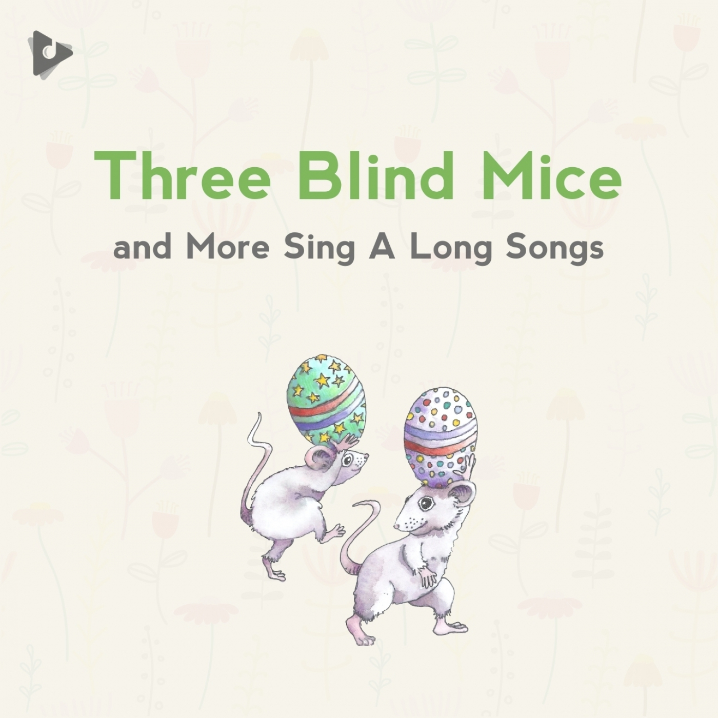 Three Blind Mice and More Sing A Long Songs