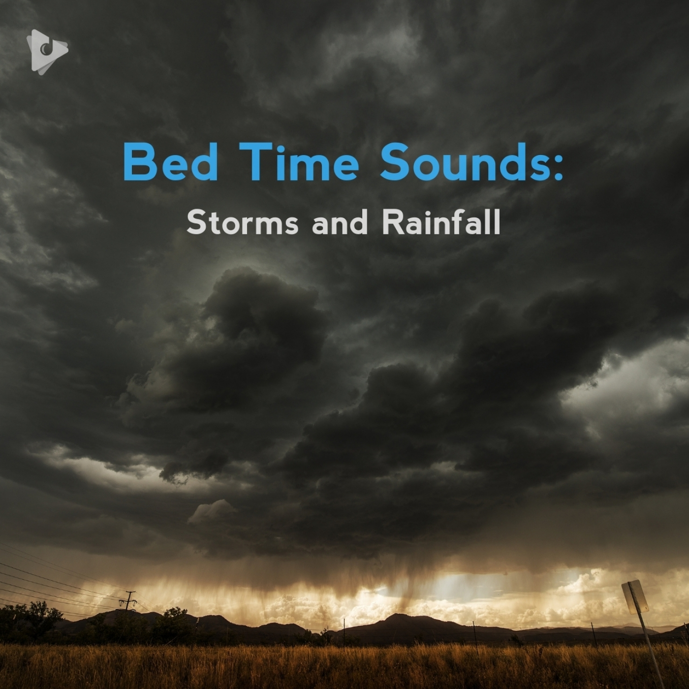 Bed Time Sounds: Storms and Rainfall