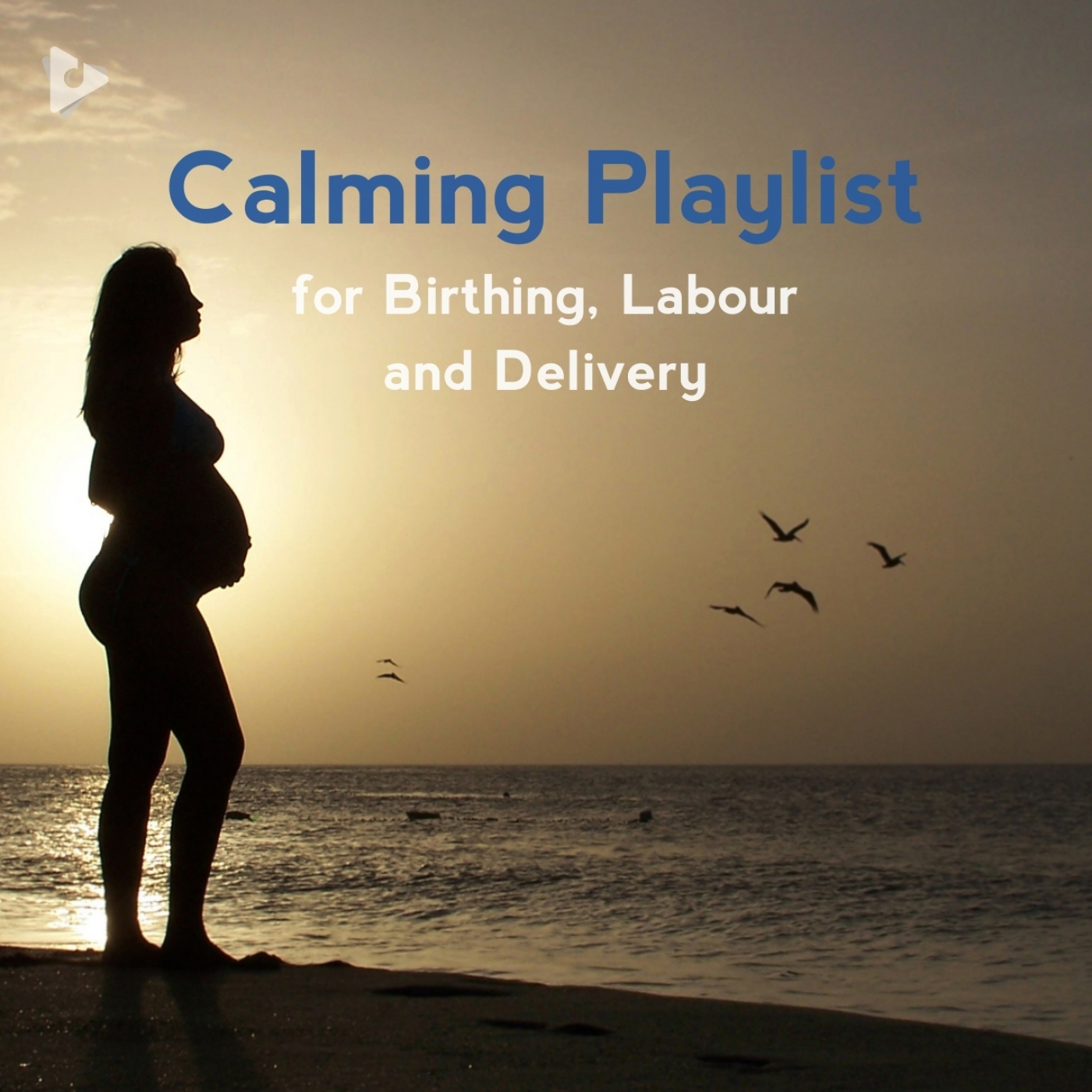 Calming Playlist for Birthing, Labour and Delivery