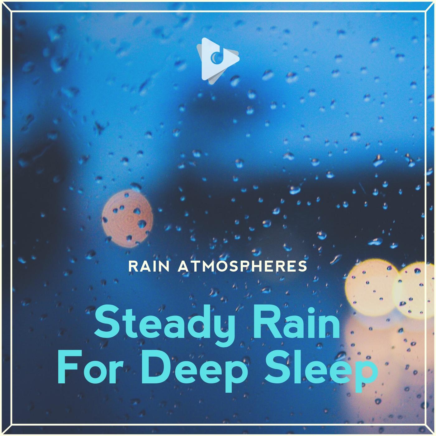 Steady Rain For Deep Sleep