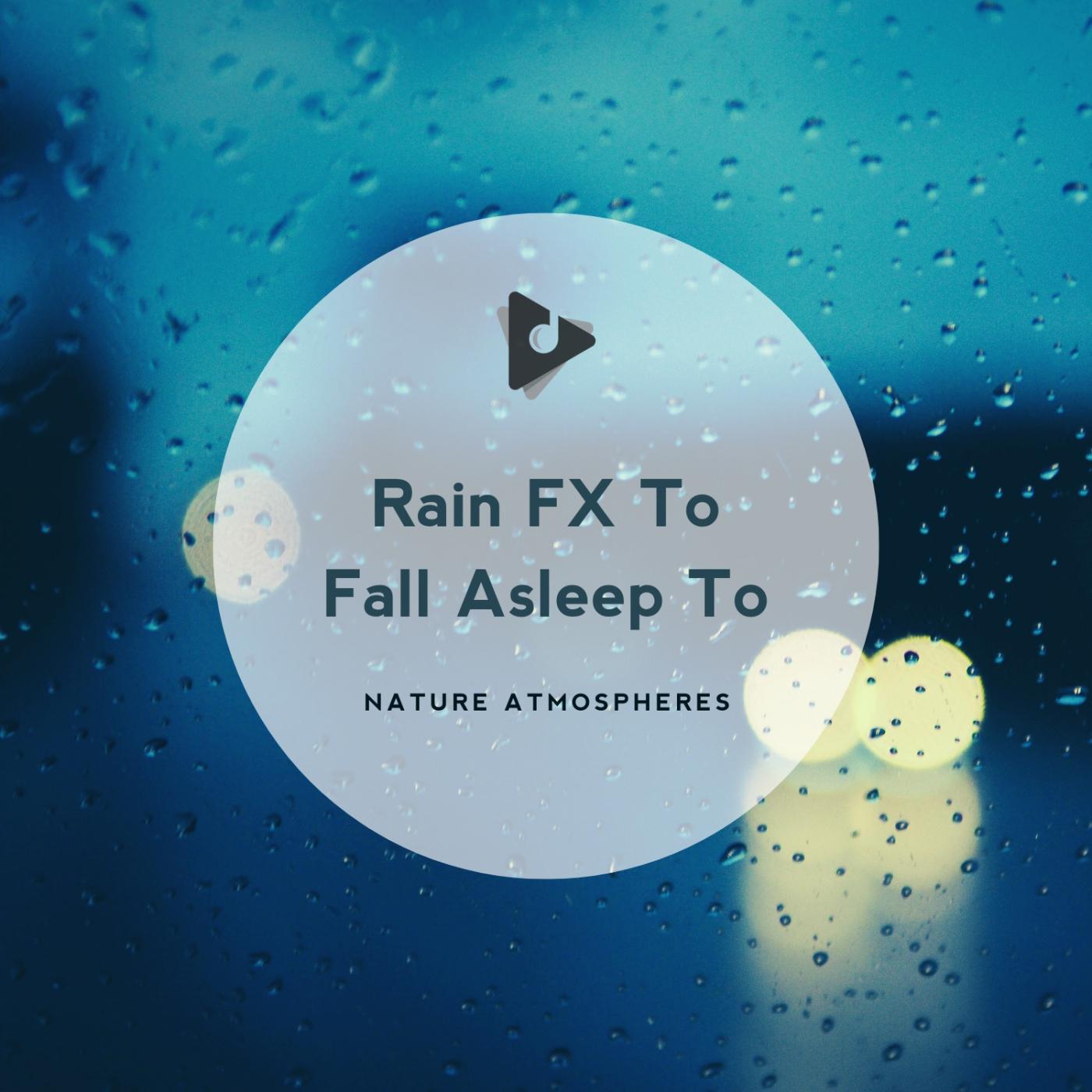 Rain FX To Fall Asleep To