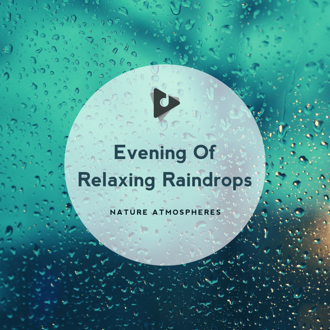 Evening Of Relaxing Raindrops