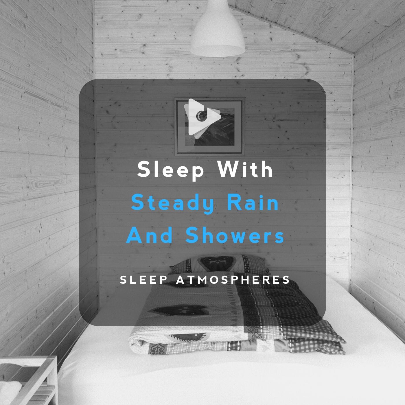 Sleep With Steady Rain And Showers