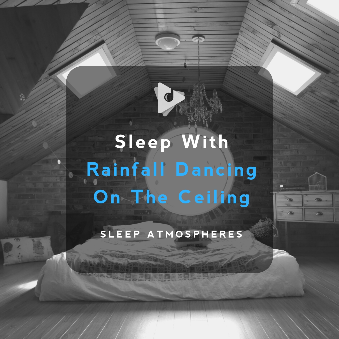 Sleep With Rainfall Dancing On The Ceiling