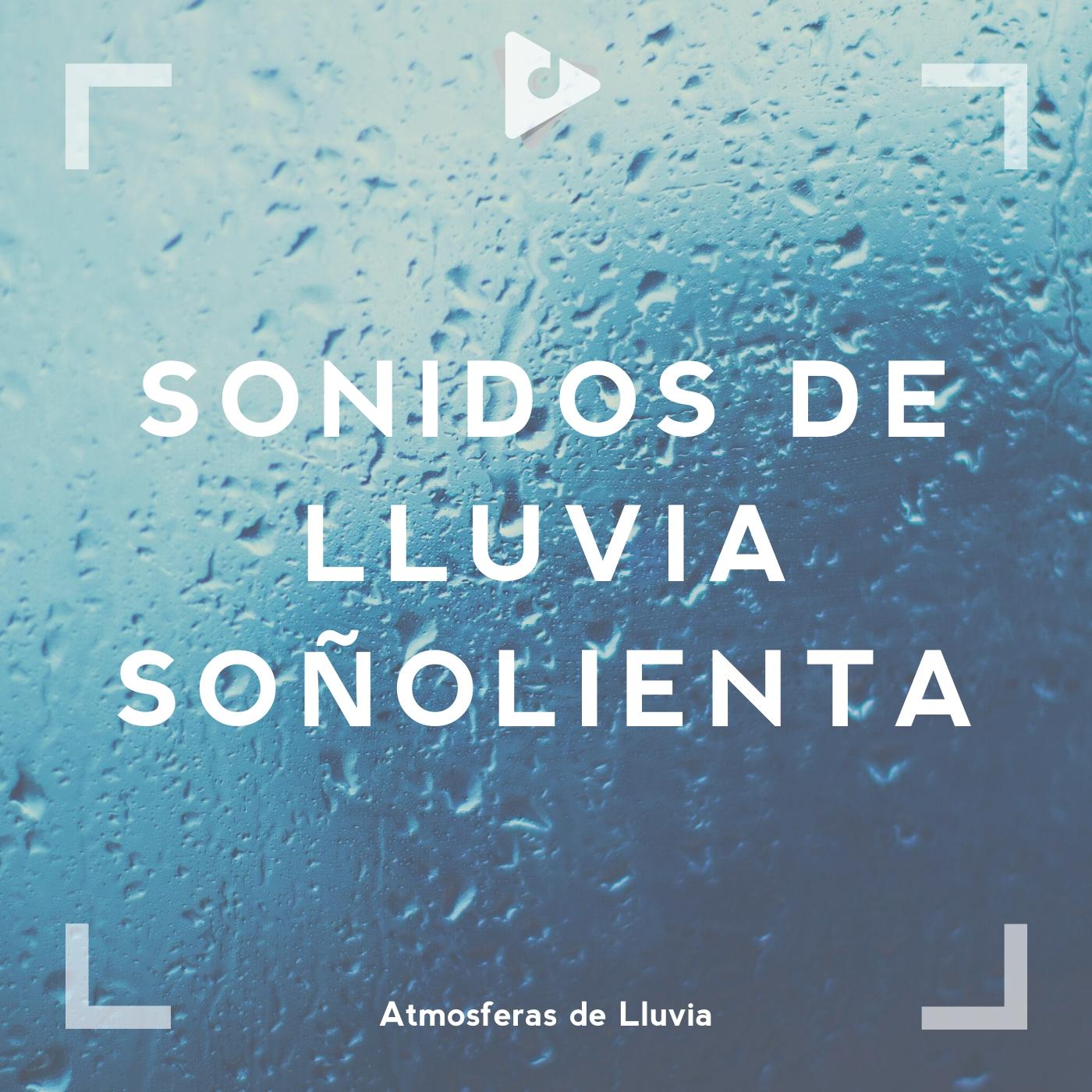 Sonidos de Lluvia Soñolienta