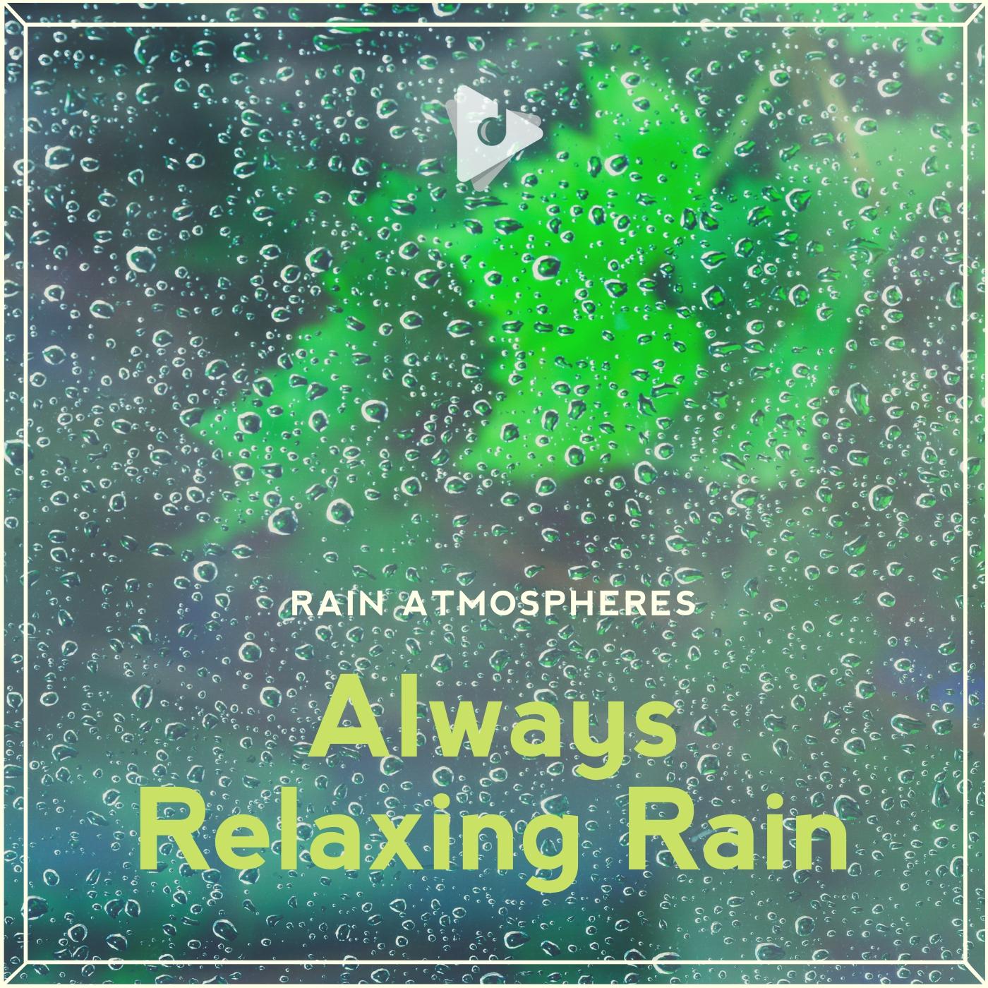 Always Relaxing Rain