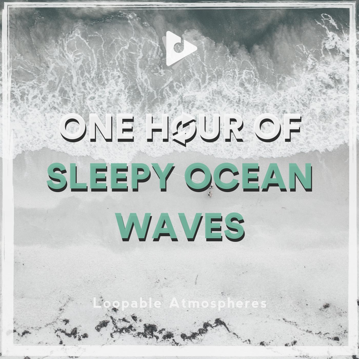 1 Hour Of Sleepy Ocean Waves