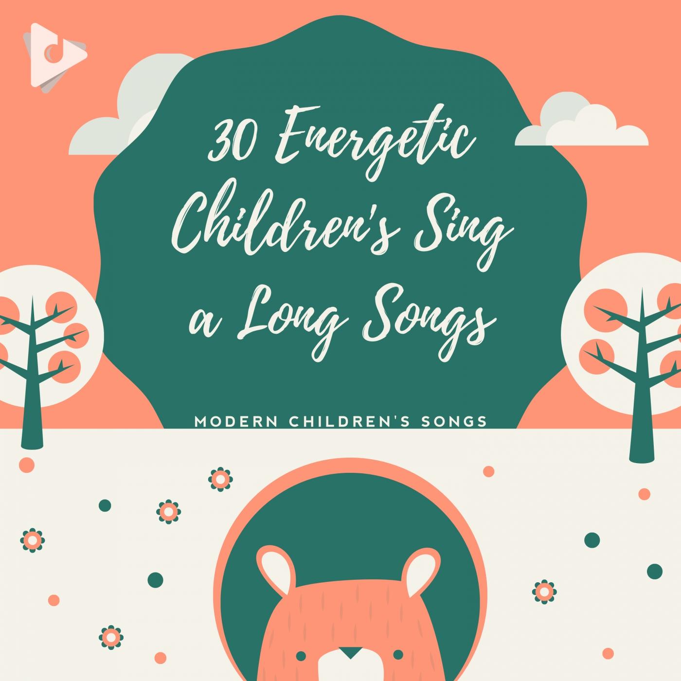 30 Energetic Children's Sing a Long Songs