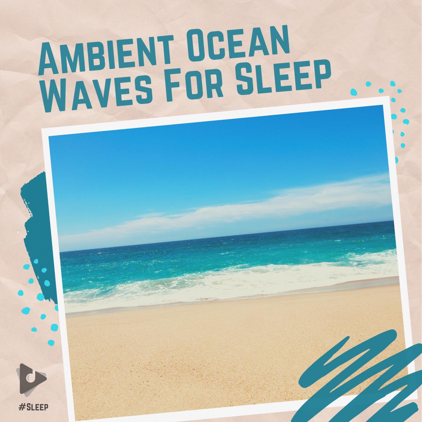 Ambient Ocean Waves For Sleep