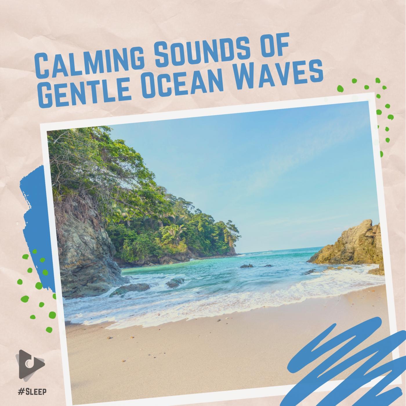 Calming Sounds of Gentle Ocean Waves