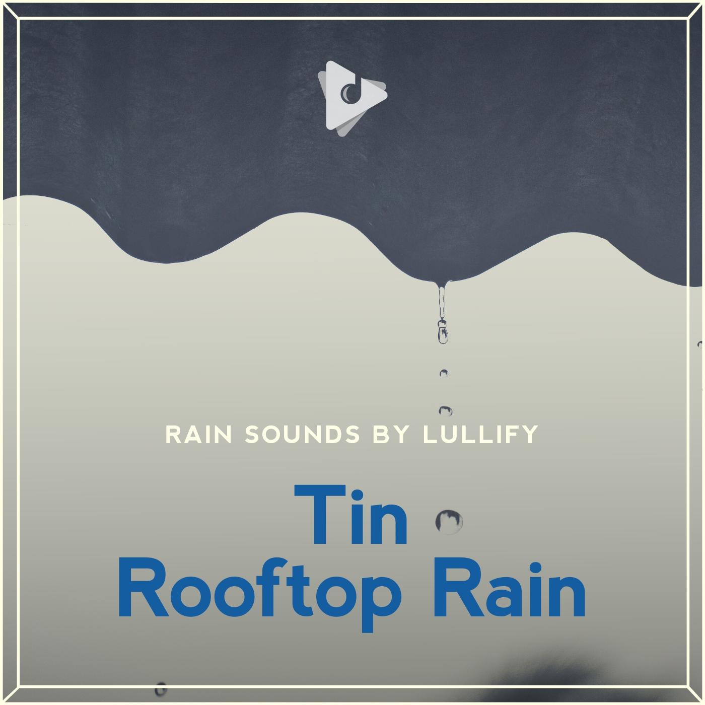 Tin Rooftop Rain