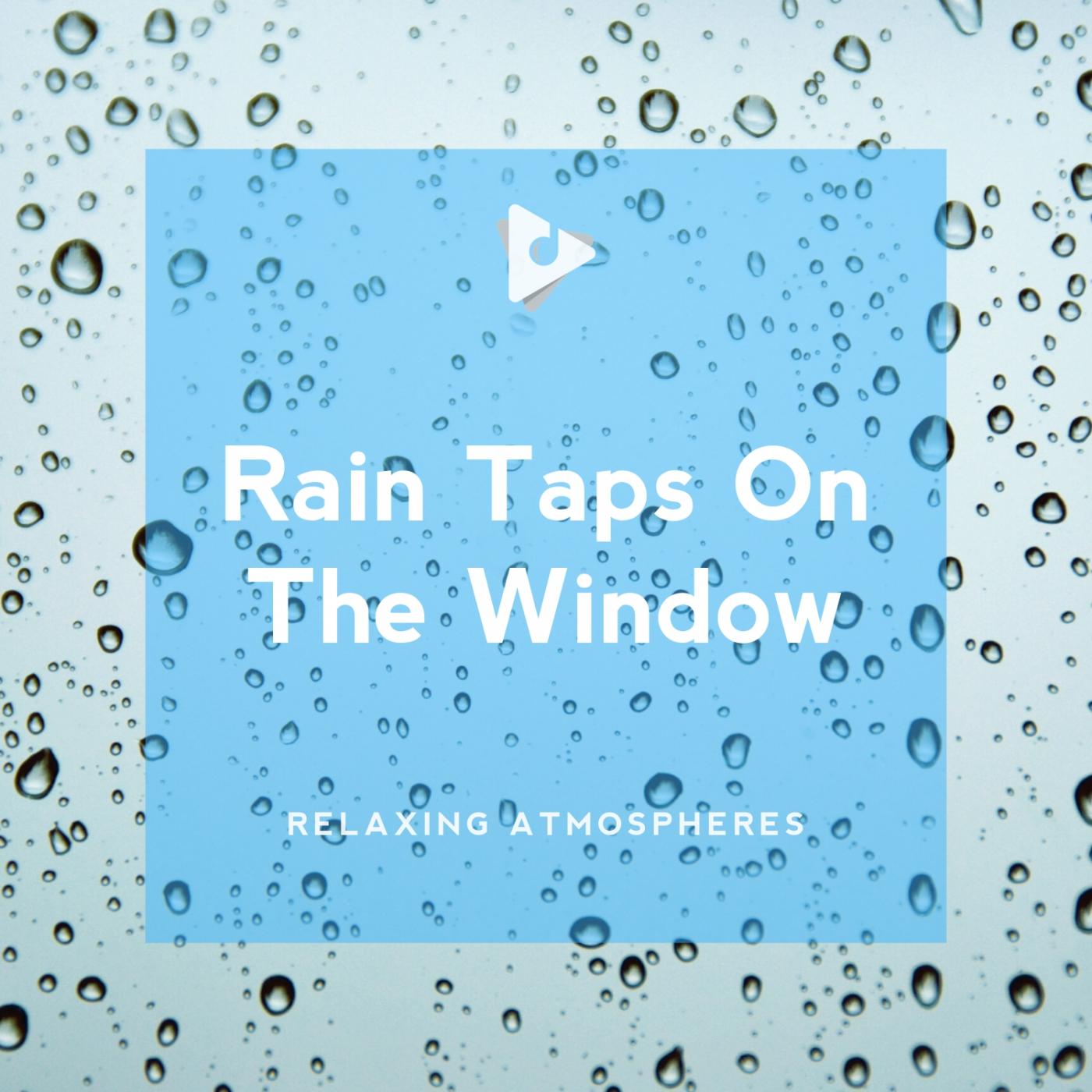 Rain Taps On The Window