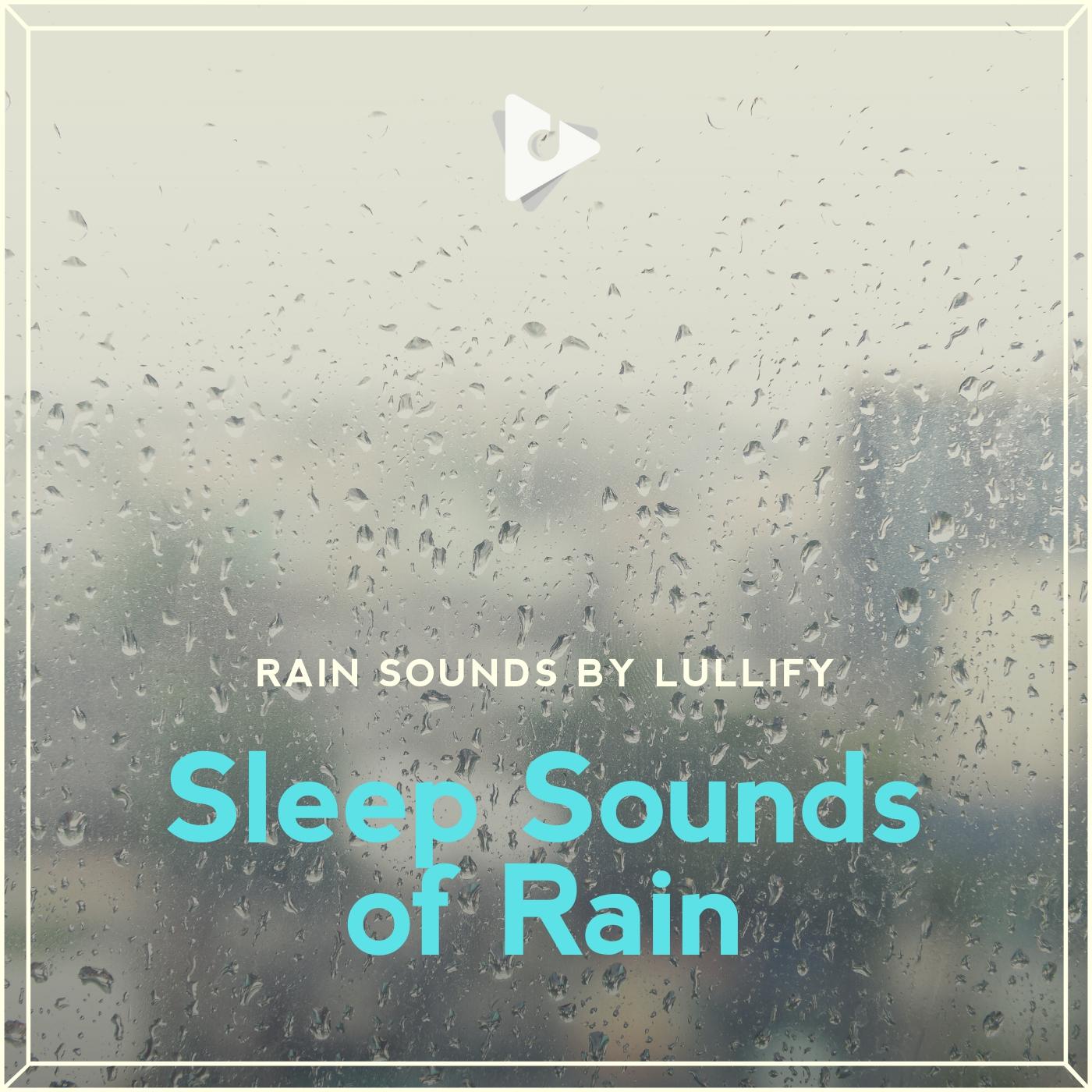 Sleep Sounds of Rain