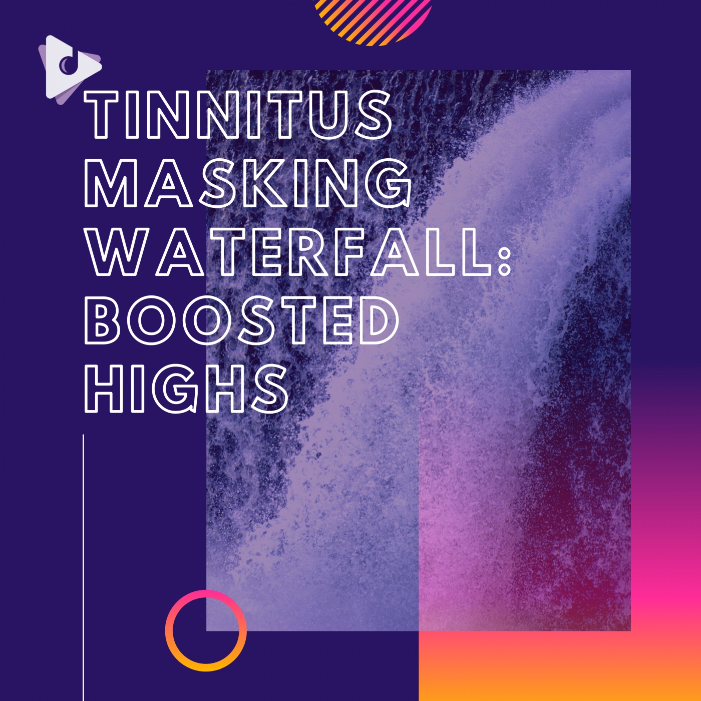 Tinnitus Masking Waterfall: Boosted Highs