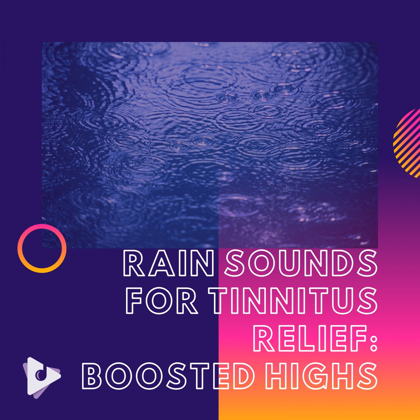 Rain Sounds for Tinnitus Relief: Boosted Highs