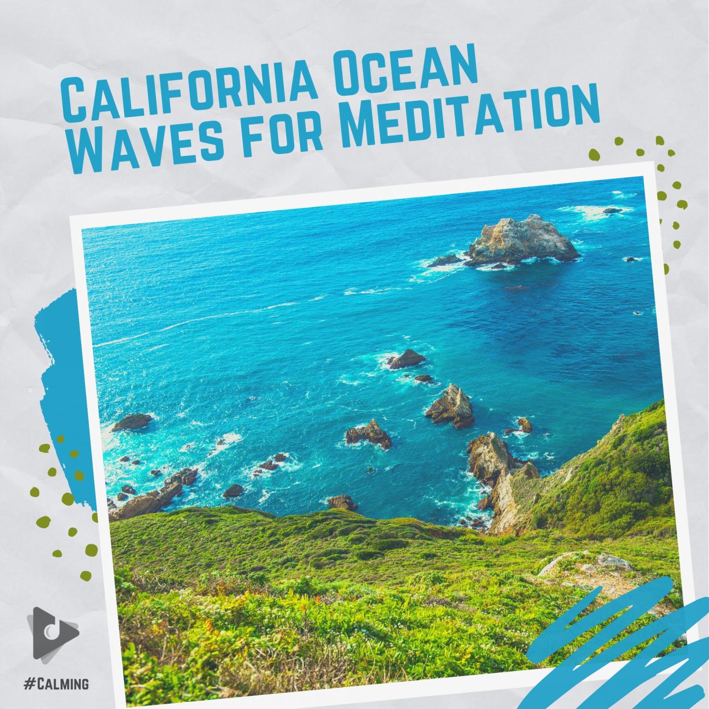California Ocean Waves for Meditation
